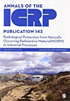 ICRP Publication 142: Radiological Protection from Naturally Occurring Radioactive Material (NORM) in Industrial Processes (Annals of the ICRP)