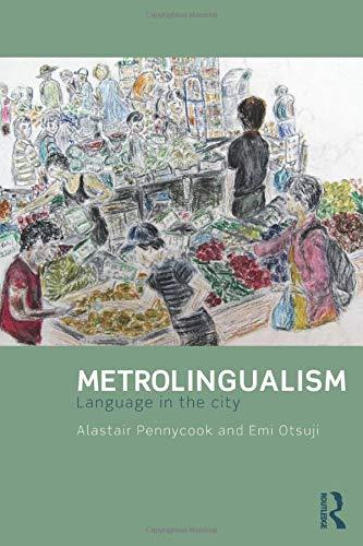 Metrolingualism: Language in the City