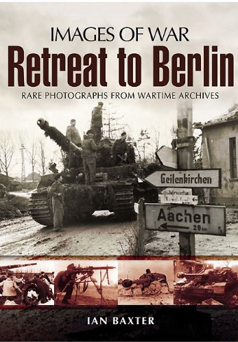 Retreat to Berlin (Images of War) (English Edition)