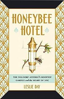 Honeybee Hotel: The Waldorf Astoria's Rooftop Garden and the Heart of NYC