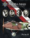 The Blue Max Airmen Volume 10: German Airmen Awarded the Pour le Mérite