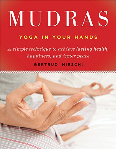 Mudras: Yogas in Your Hands