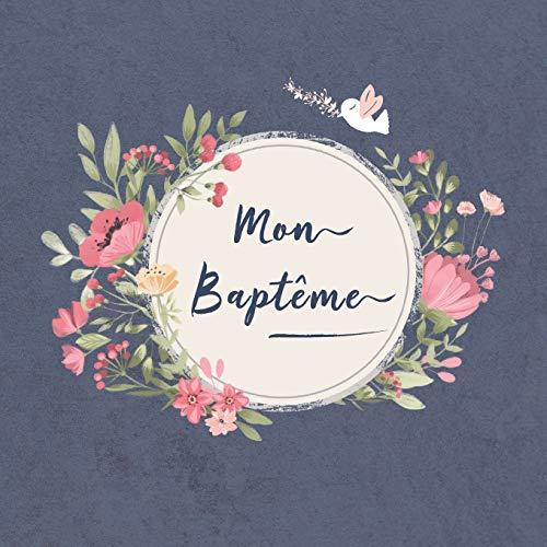 Mon Baptême: Livre d'or pour le baptême d'un enfant | bébé | fille | garçon | le bel album...