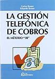 La gestión telefónica de cobros: El método 3R