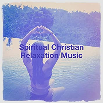 Spiritual Christian Relaxation Music