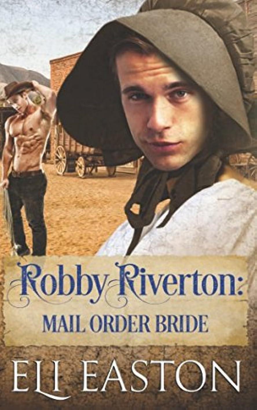 たるみ詳細な高いRobby Riverton: Mail Order Bride