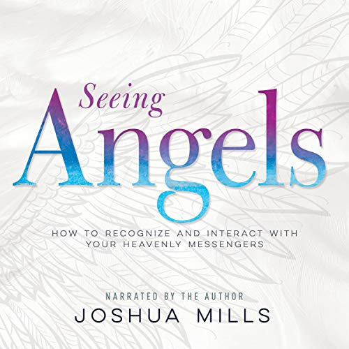『Seeing Angels: How to Recognize and Interact with Your Heavenly Messengers』のカバーアート
