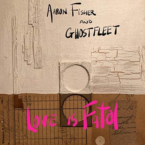 Aaron Fisher and Ghost Fleet
