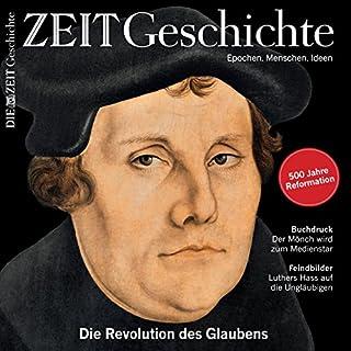 Luther: Die Revolution des Glaubens (ZEIT Geschichte) Titelbild