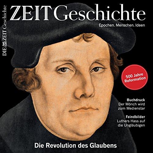 『Luther: Die Revolution des Glaubens (ZEIT Geschichte)』のカバーアート