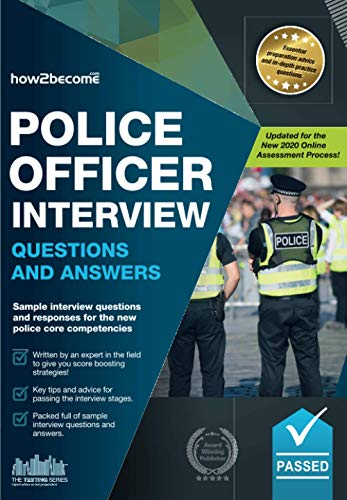 Police Officer Interview Questions and Answers: Sample interview questions and responses for the police core competencies