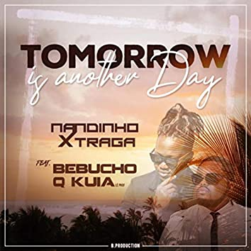 Tomorrow Is Another Day (feat. Bebucho Q Kuia & B.production)