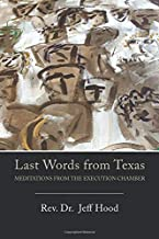 Last Words from Texas: Meditations from the Execution Chamber