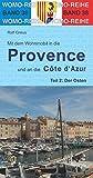 Mit dem Wohnmobil in die Provence und an die Cote d' Azur: Teil 2: Der Osten: Womo Band 38 (Womo-Reihe)
