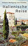Italienische Reise: Mit Überblickskarte und zahlreichen Abbildungen