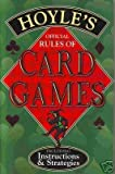 Hoyle's Official Rules of Card Games: Including Instructions & Strategies