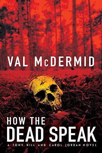 Image of How The Dead Speak: A Tony Hill and Carol Jordan Thriller (Tony Hill Novels, 5)