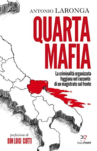 Quarta mafia. La criminalità organizzata foggiana nel racconto di un magistrato sul fronte