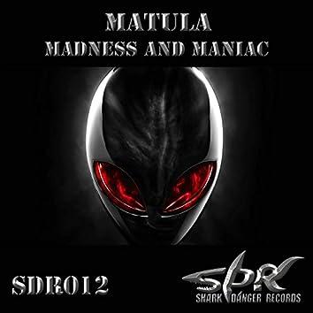 Madness and Maniac