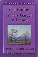 Cultivating Freud's Garden in France
