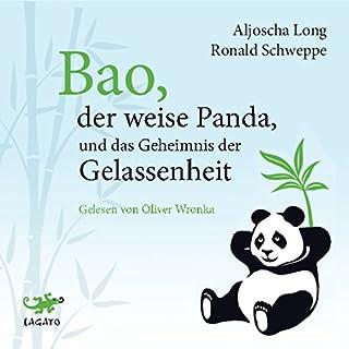Bao, der weise Panda, und das Geheimnis der Gelassenheit                   Autor:                                                                                                                                 Aljoscha Long,                                                                                        Ronald Schweppe                               Sprecher:                                                                                                                                 Oliver Wronka                      Spieldauer: 5 Std. und 17 Min.     170 Bewertungen     Gesamt 4,8