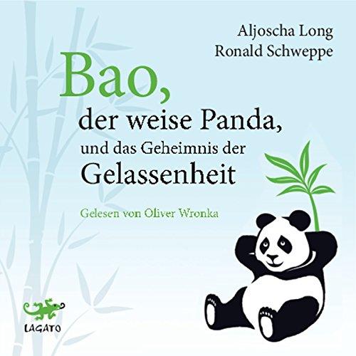 Buchseite und Rezensionen zu 'Bao, der weise Panda, und das Geheimnis der Gelassenheit' von Aljoscha Long