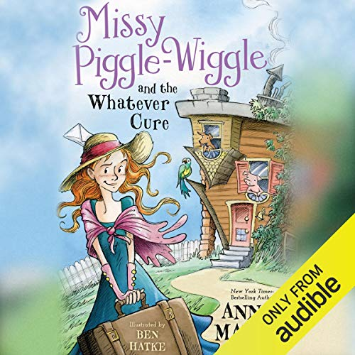 Missy Piggle-Wiggle and the Whatever Cure cover art