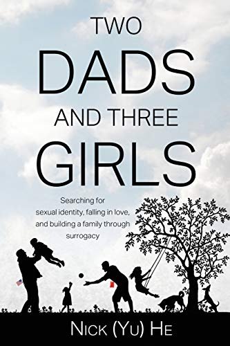 Two Dads and Three Girls: Searching for Sexual Identity, Falling in Love, and Building a Family through Surrogacy