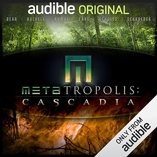 METAtropolis: Cascadia                   By:                                                                                                                                 Jay Lake,                                                                                        Mary Robinette Kowal,                                                                                        Elizabeth Bear,                   and others                          Narrated by:                                                                                                                                 Rene Auberjonois,                                                                                        Kate Mulgrew,                                                                                        Wil Wheaton,                   and others                 Length: 12 hrs and 55 mins     4 ratings     Overall 4.3