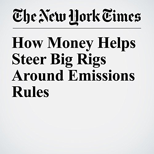 How Money Helps Steer Big Rigs Around Emissions Rules copertina