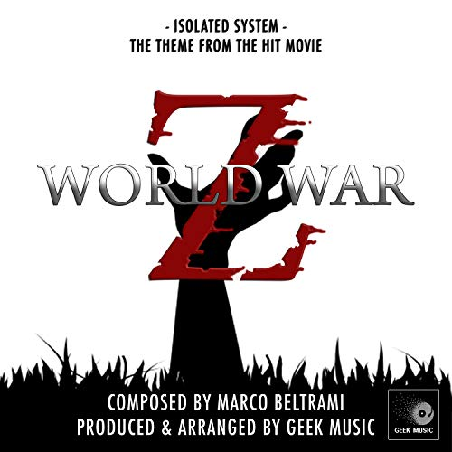World War Z - Isolated System - Theme Song