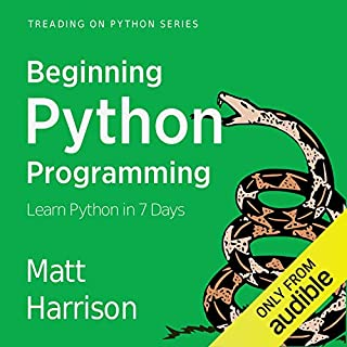Beginning Python Programming: Learn Python Programming in 7 Days audiobook cover art