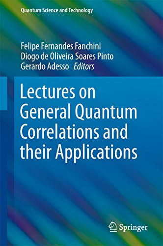 Lectures on General Quantum Correlations and their Applications (Quantum Science and Technology) (English Edition)