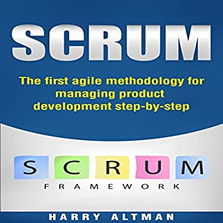 Scrum: The First Agile Methodology for Managing Product Development Step-by-Step cover art
