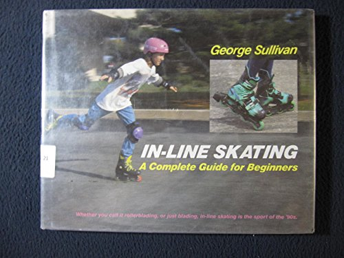 In-Line Skating: A Complete Guide For Beginners