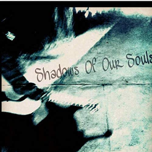 Shadows of Our Souls