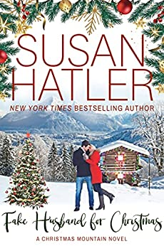 Fake Husband for Christmas (Christmas Mountain Clean Romance Series Book 9) by [Susan Hatler]