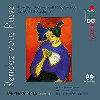 Prokofiev, Rachmaninov, Shostakovich: Transcriptions For Sax by H Basilova, M Milstein, L Niederstrasse Eva Van Grinsven