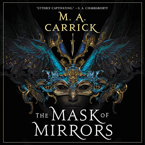 The Mask of Mirrors Audiobook By M. A. Carrick cover art