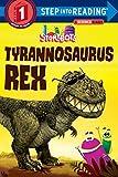 Tyrannosaurus Rex (StoryBots) (Step into Reading)