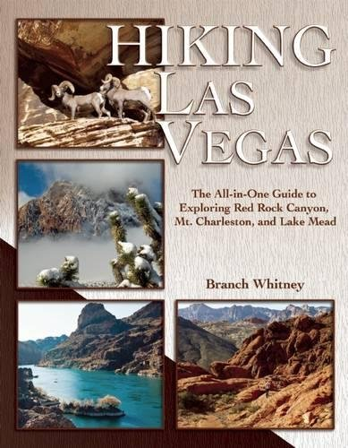 Hiking Las Vegas: The All-in-One Guide to Exploring Red Rock Canyon, Mt. Charleston, and Lake Mead