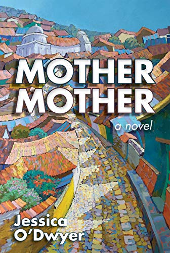 Mother Mother: A Novel by [Jessica O'Dwyer]
