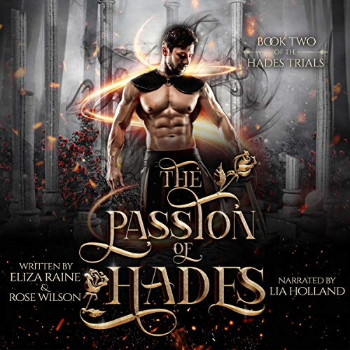 The Passion of Hades: A Fated Mates Fantasy Romance Audiobook By Eliza Raine,                                                                                        Rose Wilson cover art