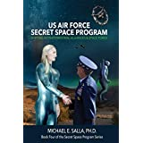 US Air Force Secret Space Program: Shifting Extraterrestrial Alliances & Space Force (Secret Space Programs Book 4) (English Edition)