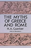 The Myths of Greece and Rome (Anthropology & Folklore S) by H. A. Guerber(1993-05-13)