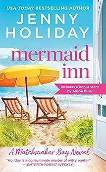 Mermaid Inn: Includes a bonus novella (Matchmaker Bay Book 1) by [Jenny Holiday]