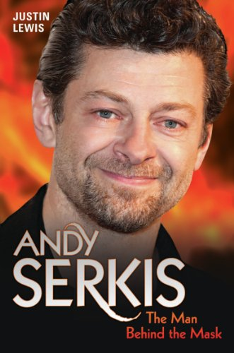 Andy Serkis - The Man Behind the Mask (English Edition)