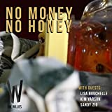 No Money No Honey (feat. Lisa Bouchelle, Kim Yarson & Sandy Zio)
