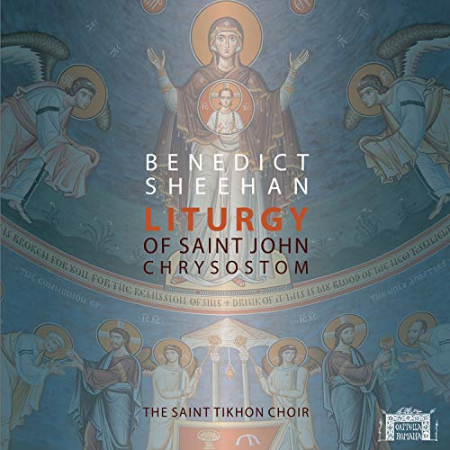 Benedict Sheehan: Liturgy of St. John Chrysostom