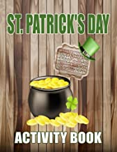 St. Patrick's Day Activity Book: St. Patrick's Day Activity Book: 20 Word Search Puzzles: 15 Sudoku Puzzles:10 Mazes Puzzle: Large Print Activity Book for Adults, Kids, and Seniors